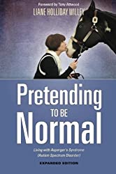 Pretending to be Normal by Willey, Liane Holliday (2014) Paperback