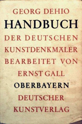 Handbuch der deutschen Kunstdenkmäler. Oberbayern