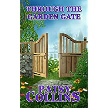 Through The Garden Gate: A collection of 24 short stories