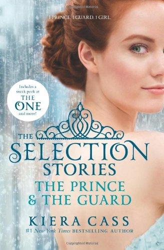 Buchseite und Rezensionen zu 'The Selection Stories: The Prince & The Guard (The Selection Novella)' von Kiera Cass