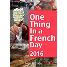 One Thing In A French Day 2016 (English Edition)