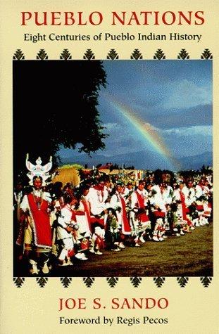 Pueblo Nations: Eight Centuries of Pueblo Indian History by Joe S. Sando (1992-04-15)