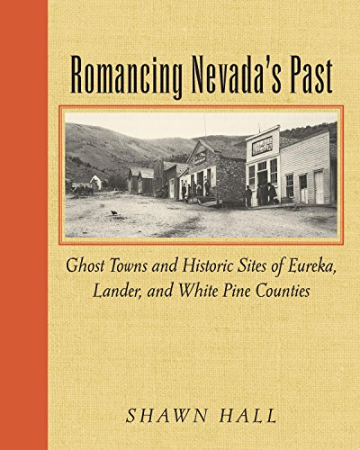 ast: Ghost Towns And Historic Sites Of Eureka, Lander, And White Pine Counties (English Edition) ()