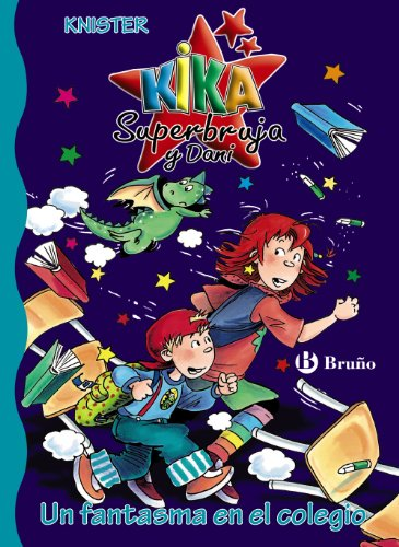 Un fantasma en el colegio (Castellano - A Partir De 6 Años - Personajes Y Series - Kika Superbruja Y Dani) por KNISTER