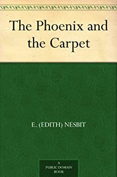 The Phoenix and the Carpet by [Nesbit, E. (Edith)]