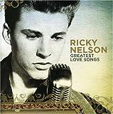 Songtexte von Ricky Nelson - Greatest Love Songs