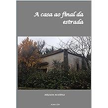 A casa ao final da estrada (Portuguese Edition)