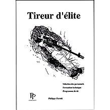 Tireur d'élite: Sélection des personnels, formation technique, programme de tir