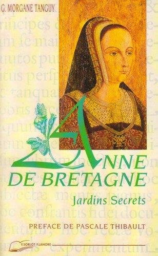Descargar Libro Les jardins secrets d'Anne de Bretagne de Geneviève-Morgane Tanguy