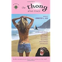 The Thong Also Rises: Further Misadventures from Funny Women on the Road (Travelers' Tales Guides) by Jennifer L. Leo (Editor), Jill Connor Browne (Editor), Ayun Halliday (Editor), (18-Aug-2005) Paperback