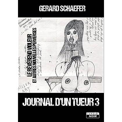 Journal d'un tueur 3 Le révérend violeur et autres nouvelles perverses (Camion Noir)