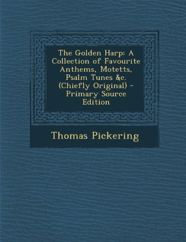 the-golden-harp-a-collection-of-favourite-anthems-motetts-psalm-tunes-c-chiefly-original-primary-sou