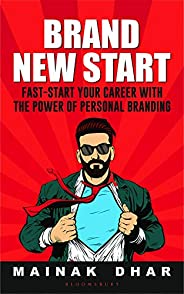 Brand New Start: Fast-Start Your Career with the Power of Personal Branding