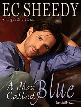 A MAN CALLED BLUE (English Edition) par [Sheedy, EC]