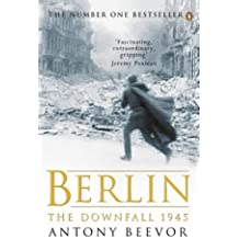 Berlin: The Downfall 1945 by Antony Beevor (2003-04-03)
