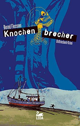 Knochenbrecher: Ostfrieslandkrimi (Hauptkommissar Greven Reihe 3)