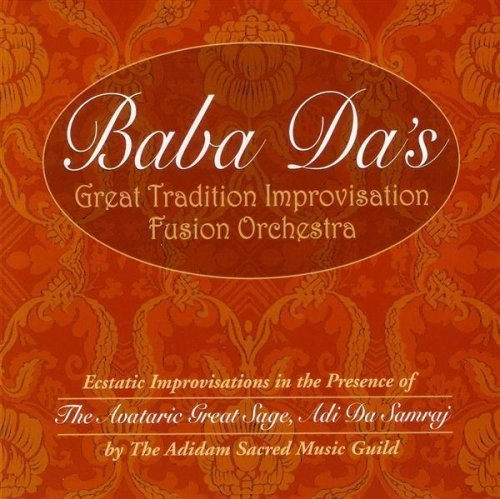 Baba Da's Great Tradition Improvisation Fusion Orchestra by BABA DA's FUSION ORCHESTRA (E2 Fusion)