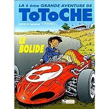 Totoche, tome 6 : Le Bolide