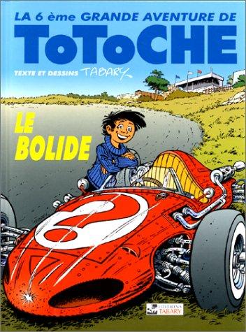 TOTOCHE TOME 6 : LE BOLIDE par Jean Tabary
