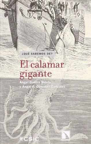 Calamar Gigante El (¿Qué sabemos de?) por Ángel Guerra Sierra