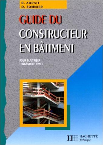 GUIDE DU CONSTRUCTEUR EN BATIMENT. ed 98