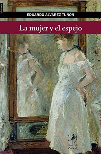 La mujer y el espejo (Los Libros del Zorzal)