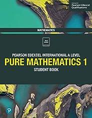 Pearson Edexcel International A Level Mathematics Pure Mathematics 1 Student Book