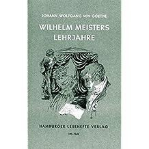 Wilhelm Meisters Lehrjahre (Hamburger Lesehefte)