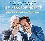Eckart von Hirschhausen 'Die bessere Hälfte (AT): Worauf wir uns in der zweiten Lebenshälfte freuen können'
