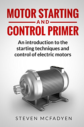 motor-starting-and-control-primer-an-introduction-to-the-starting-techniques-and-control-of-electric