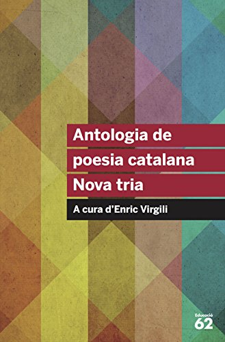 Antologia de poesia catalana. Nova tria: A cura d'Enric Virgili