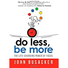 Do Less, Be More: The Power of Living Fully Engaged by John Busacker (2013) Paperback