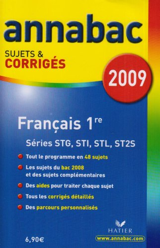 Français 1e STG, STI, STL, ST2S : Sujets et corrigés par Sylvie Dauvin, Jacques Dauvin