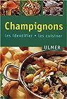 Champignons : Les identifier - Les cuisiner par Volk