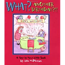 What? Another Birthday?!!