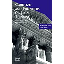 Cardozo and Frontiers of Legal Thinking: With Selected Opinions