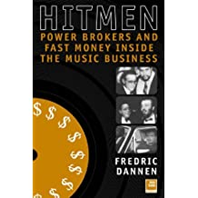 Hit Men: Powerbrokers and Fast Money Inside the Music Business