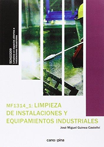 Descargar Libro MF1314 Limpieza de instalaciones y equipamientos industriales de José Miguel Guinea Castellví