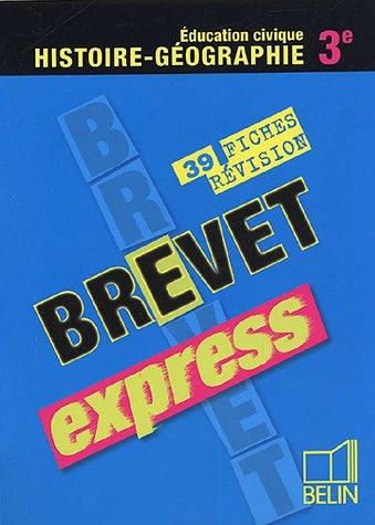 Brevet express Histoire-Géographie Education civique 3e : 39 fiches de révision