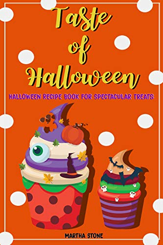 Taste of Halloween: Halloween Recipe Book for Spectacular Treats (English Edition) (Halloween Yard Ideen)