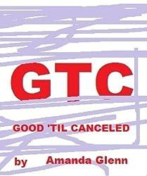 GTC - Good 'til Canceled