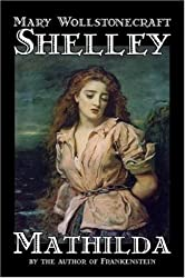Mathilda by Mary Wollstonecraft Shelley (2005-08-01)