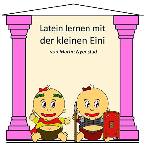 Latein lernen mit der kleinen Eini