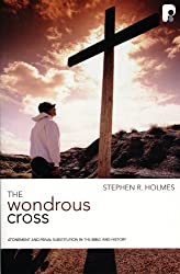 Wondrous Cross: Atonement and Penal Substitution in the Bible and History (Christian Doctrine in Historical Perspective)