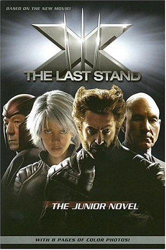 X-Men - The Last Stand: The Junior Novel