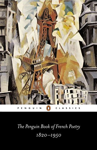 The Penguin Book of French Poetry: 1820-1950: With Prose Translations (Penguin Classics)