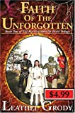 Faith Of The Unforgotten (Foundations of Hope Trilogy)