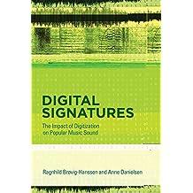 Digital Signatures: The Impact of Digitization on Popular Music Sound (MIT Press) (English Edition)