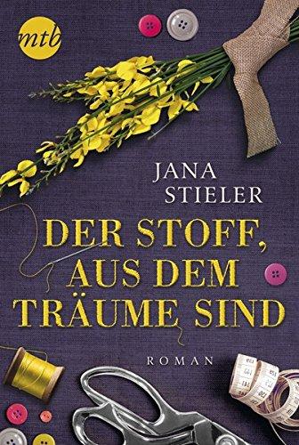 Buchseite und Rezensionen zu 'Der Stoff, aus dem Träume sind' von Jana Stieler