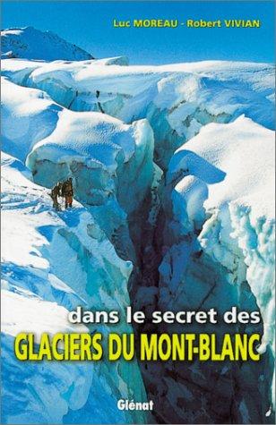 Dans le secret des glaciers du Mont-Blanc